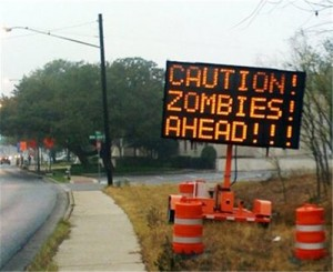 Caution sign for zombies