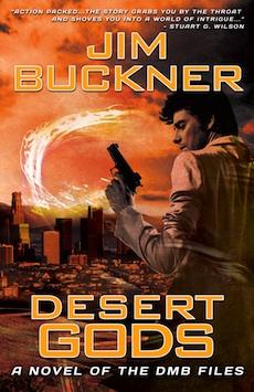 Desert Gods, a novel of the DMB Files